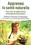 Apprenez la sant� naturelle : Pour vi...