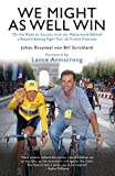 Bill Strickland We Might As Well Win: On the Road to Success with the Mastermind Behind a Record-Setting Eight Tour de France Victories