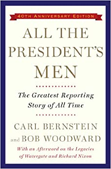 an analysis of all the presidents men a book by carl bernstein and bob woodward Buy all the president's men new ed by bob woodward, carl bernstein (isbn: 9781416527572) from amazon's book store everyday low prices and free delivery on eligible orders.