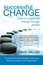 Successful Change: How to Implement Change Through People
