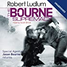 The Bourne Supremacy: Jason Bourne Series, Book 2 (       UNABRIDGED) by Robert Ludlum Narrated by Scott Brick