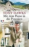 Mit dem Piano in die Pyrenäen: Wie ich lernte, unter lauter Franzosen zu leben - Tony Hawks
