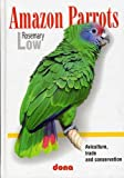 Amazon Parrots: Aviculture, Trade and Conservation (0953133745) by Rosemary Low