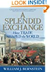 A Splendid Exchange: How Trade Shaped...