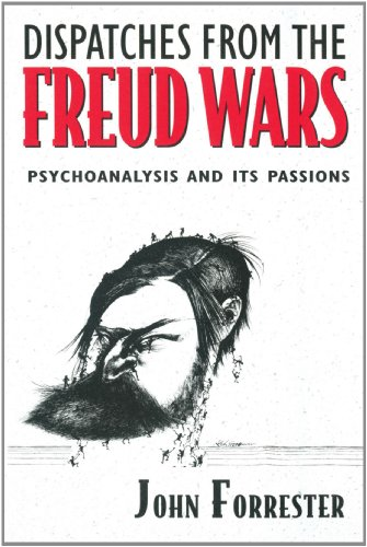 Dispatches from the Freud Wars: Psychoanalysis and Its Passions