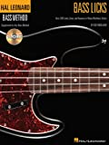 Bass Licks: Over 200 Licks, Lines, And Grooves In Many Rhythmic Styles [With Cd (Audio)] (Hal Leonard Bass Method)