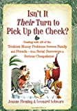 Isn't It Their Turn to Pick Up the Check?: Dealing with All of the Trickiest Money Problems Between Family and Friends -- from Serial Borrowers to Serious Cheapskates