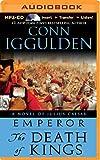 Conn Iggulden The Death of Kings (Emperor)
