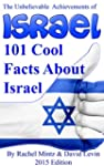 101 Cool Facts About Israel 2015: The...