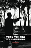 img - for Zhan Zhuang: The Art of Nourishing Life book / textbook / text book