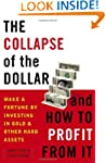 The Collapse of the Dollar and How to...