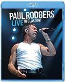 ポール・ロジャース / ライヴ・イン・グラスゴー 2006 [Blu-ray]