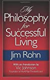 img - for By Jim Rohn My Philosophy For Successful Living book / textbook / text book