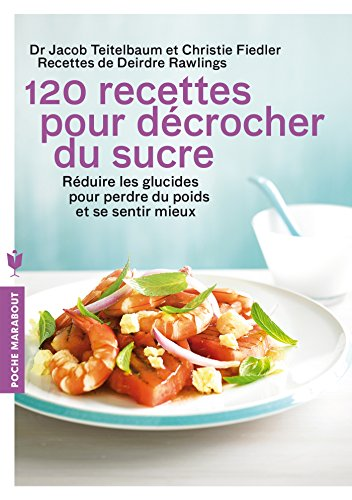 120 recettes pour décrocher du sucre
