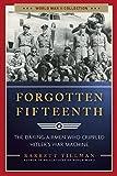 img - for Forgotten Fifteenth: The Daring Airmen Who Crippled Hitler's War Machine (World War II Collection) book / textbook / text book