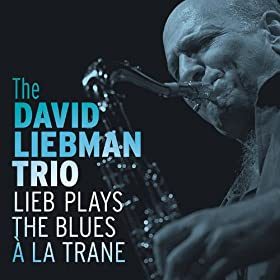 Lieb Plays The Blues � La Trane