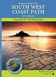 Ruth Luckhurst Falmouth to Penzance: Walks Along the South West Coastpath (Walks Along the S/West Coast)