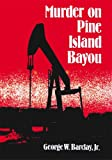 img - for Murder on Pine Island Bayou book / textbook / text book