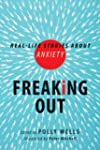 Freaking Out: Real-Life Stories About...