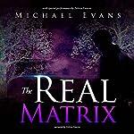 The Real Matrix | Michael Evans