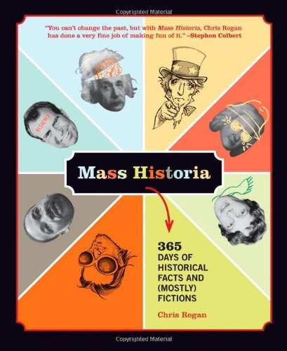 Mass Historia: 365 Days of Historical Facts and (Mostly) Fictions