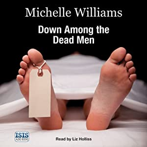 Down Among the Dead Men: A Year in the Life of a Mortuary Technician | [Michelle Williams, Keith McCarthy]