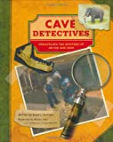 Cave Detectives: Unraveling the Mystery of an Ice Age Cave (0811850064) by David L. Harrison