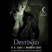 Destined: House of Night Series, Book 9 | P. C. Cast, Kristin Cast