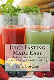 img - for Juice Fasting Made Easy: for detoxification, weight loss, energy and healing book / textbook / text book