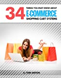 34 Things You MUST Know about E-Commerce Shopping Cart Systems (Shopping Carts)