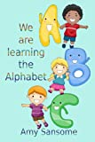 img - for We are learning the Alphabet book / textbook / text book