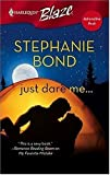 Just Dare Me... (Harlequin Blaze) (0373792867) by Bond, Stephanie