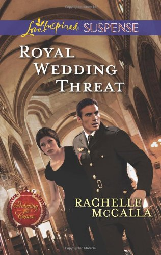 Image of Royal Wedding Threat (Love Inspired Suspense\Protecting the Crown)