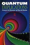 Quantum implications :  essays in honour of DavidBohm /