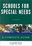 Schools for Special Needs: A Complete Guide (0749438126) by Gabbitas Educational Consultants