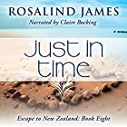 Just in Time: Escape to New Zealand, Book 8 Hörbuch von Rosalind James Gesprochen von: Claire Bocking