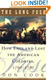 The Long Fuse: How England Lost the American Colonies 1760-1785
