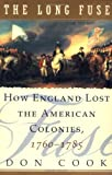 img - for The Long Fuse: How England Lost the American Colonies 1760-1785 book / textbook / text book