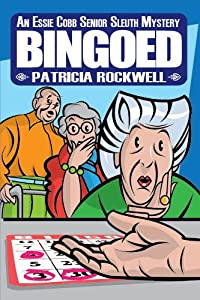 Bingoed (Essie Cobb Senior Sleuth Mystery) from Cozy Cat Press