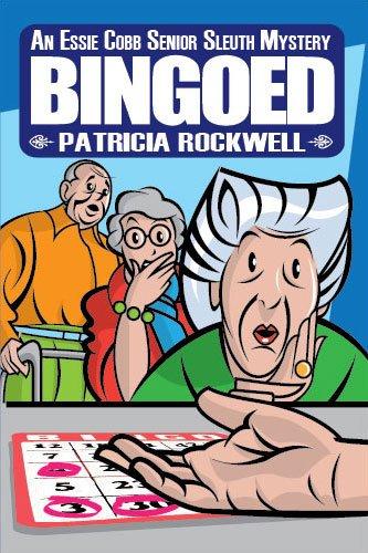 Bingoed (Essie Cobb Senior Sleuth Mystery)