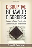 img - for Disruptive Behavior Disorders: Evidence-Based Practice for Assessment and Intervention book / textbook / text book