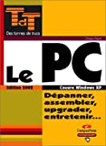 echange, troc Olivier Pavie - Le PC : Dépanner, assembler, upgrader, entretenir...