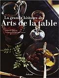 echange, troc Jacqueline Queneau, Christine Fleurent - La grande histoire des Arts de la table