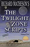 "Richard Matheson's ""Twilight Zone"" Scripts: v.2: Vol 2"