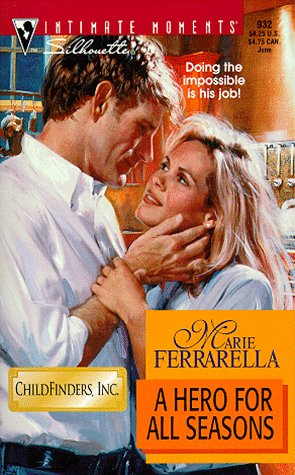 Hero For All Seasons (Childfinders Inc) (Silhouette Intimate Moments, 932), MARIE FERRARELLA