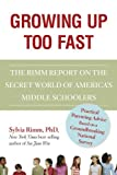 Growing Up Too Fast: The Secret World of America's Middle Schoolers