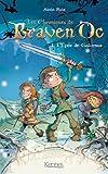 Braven Oc, tome 1 : L'�p�e de Galamus