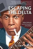 img - for Escaping the Delta: Robert Johnson and the Invention of the Blues book / textbook / text book