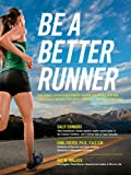 img - for Be a Better Runner: Real World, Scientifically-proven Training Techniques that Will Dramatically Improve Your Speed, End book / textbook / text book