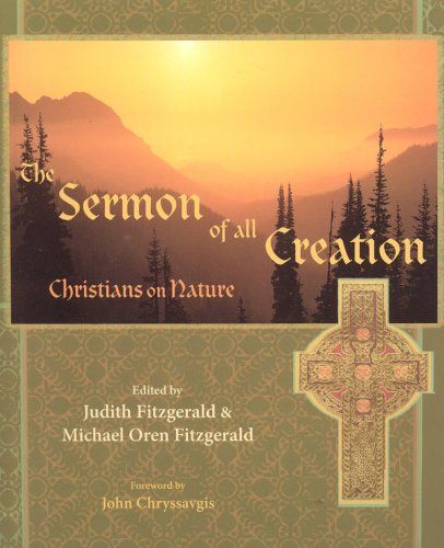 The Sermon of All Creation: Christians on Nature (Sacred Worlds Series), MICHAEL OREN FITZGERALD
